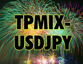 3EAのスキャルピングロジックを合わせた高勝率EA 『TPMIX-USDJPY』