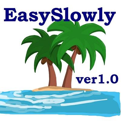 EasySlowly ver1.0