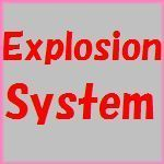 Explosion System