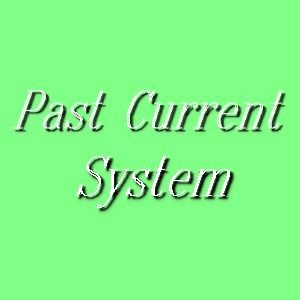Past Current System