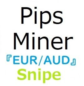 Pips_miner_EA_EURAUD_snipe_edition