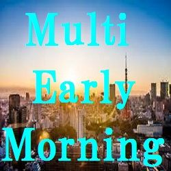 Multi_Early_Morning