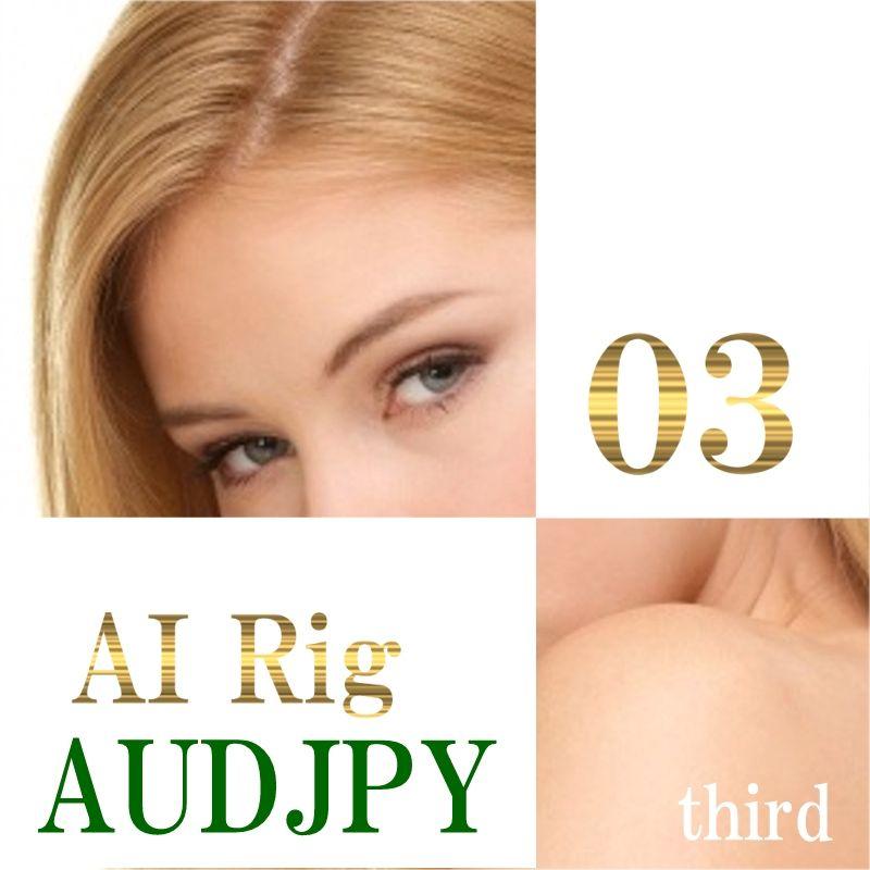 AI Rig 03(サード) -AUDJPY M15-