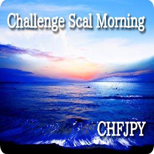 ChallengeScalMorning CHFJPY