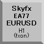 Skyfx EA77 EURUSD(H1)