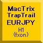 MacTrix-TrapTrail EURJPY(H1)
